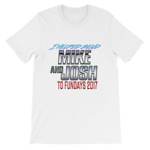 Send Mike and Josh to Fundays 2017 T-Shirt